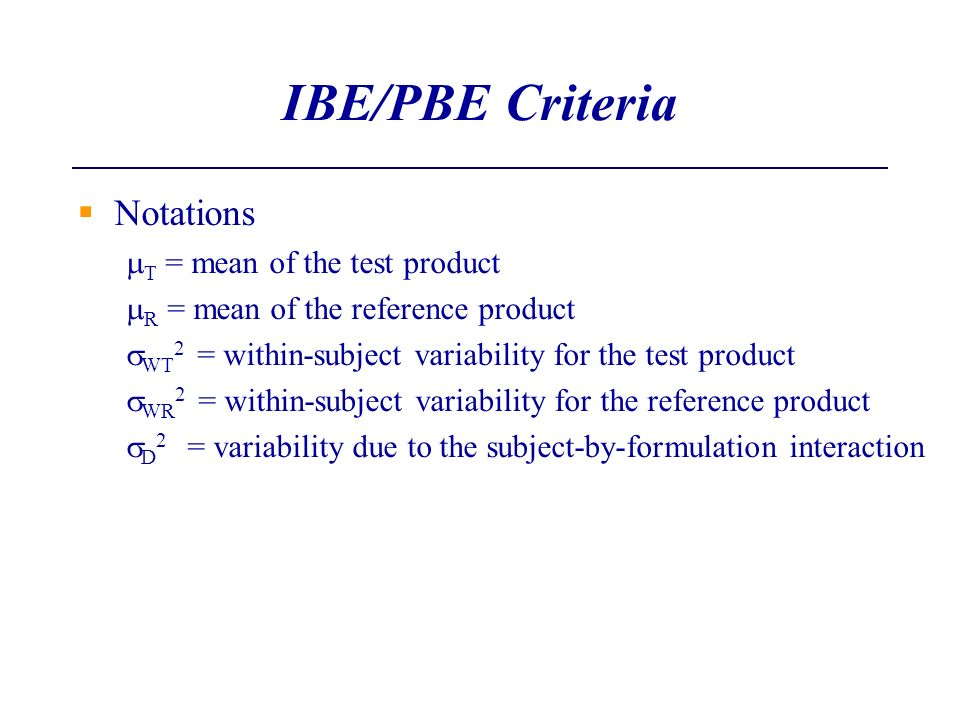 IBE/PBE Criteria Notations mT = mean of the test product