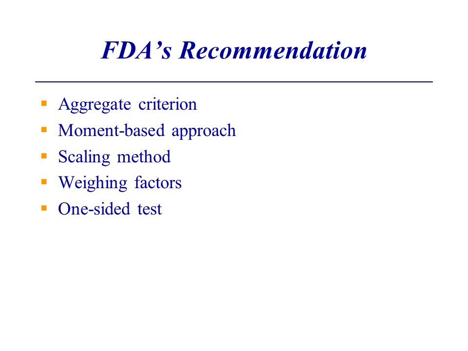 FDA's Recommendation Aggregate criterion Moment-based approach