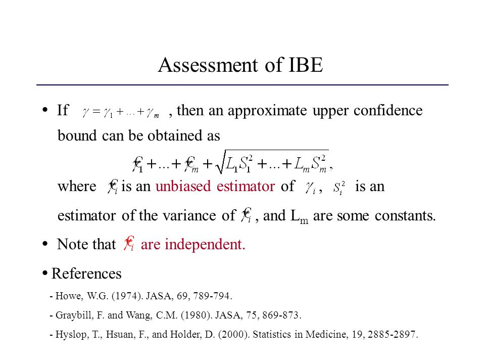 Assessment of IBE  If , then an approximate upper confidence