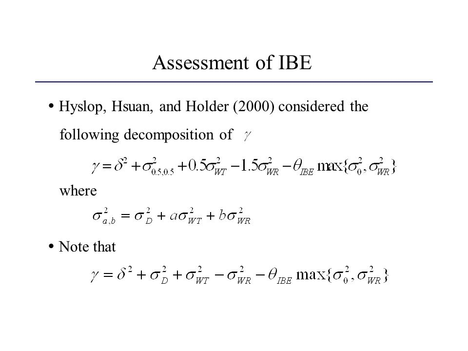 Assessment of IBE  Hyslop, Hsuan, and Holder (2000) considered the