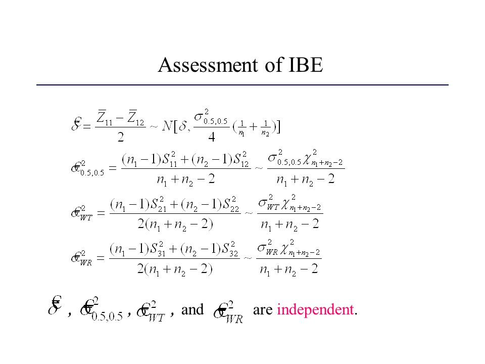 Assessment of IBE , , , and are independent.