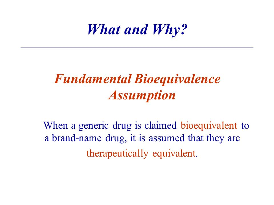 What and Why Fundamental Bioequivalence Assumption