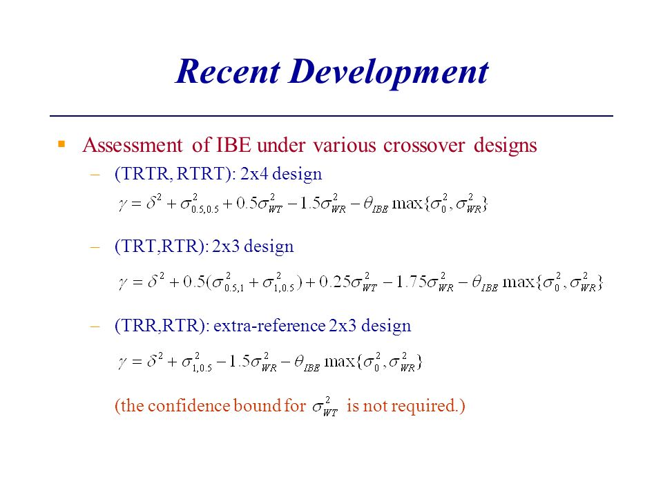 Recent Development Assessment of IBE under various crossover designs
