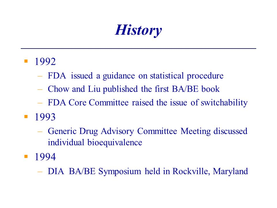 History 1992 1993 1994 FDA issued a guidance on statistical procedure