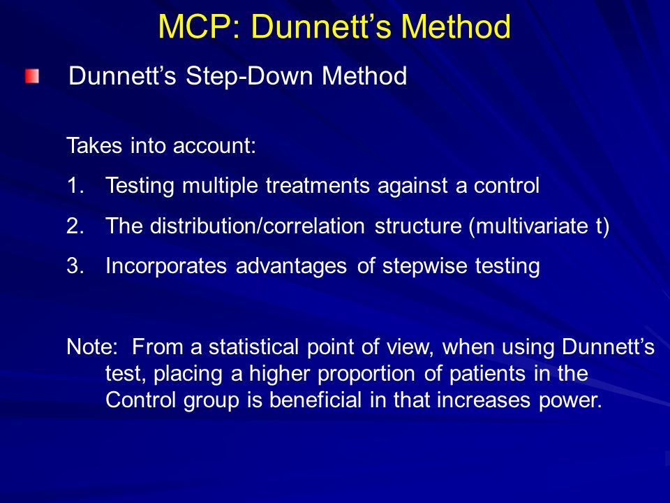 MCP: Dunnett's Method Dunnett's Step-Down Method Takes into account: