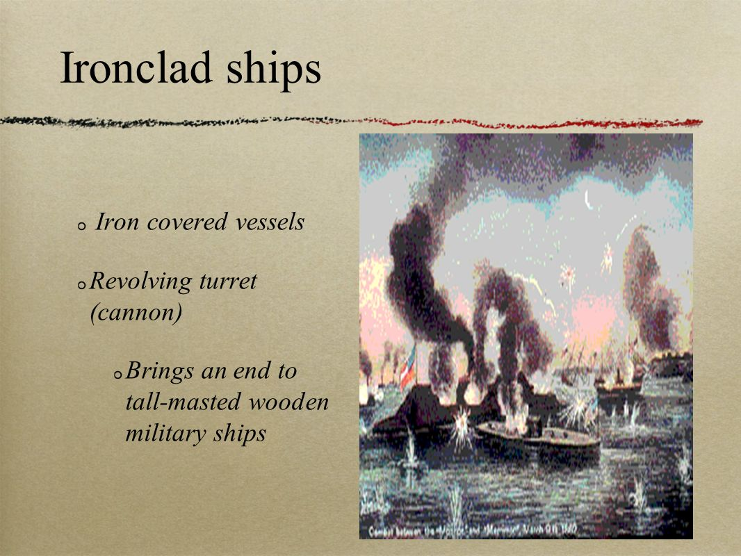 Ironclad ships Iron covered vessels Revolving turret (cannon)