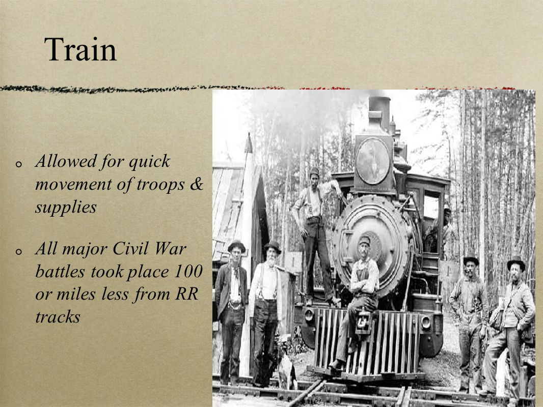 Train Allowed for quick movement of troops & supplies