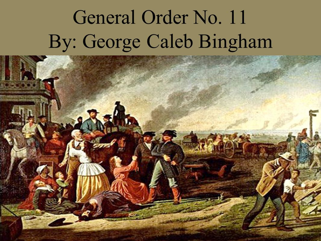 General Order No. 11 By: George Caleb Bingham