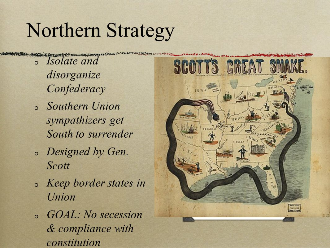Northern Strategy Isolate and disorganize Confederacy