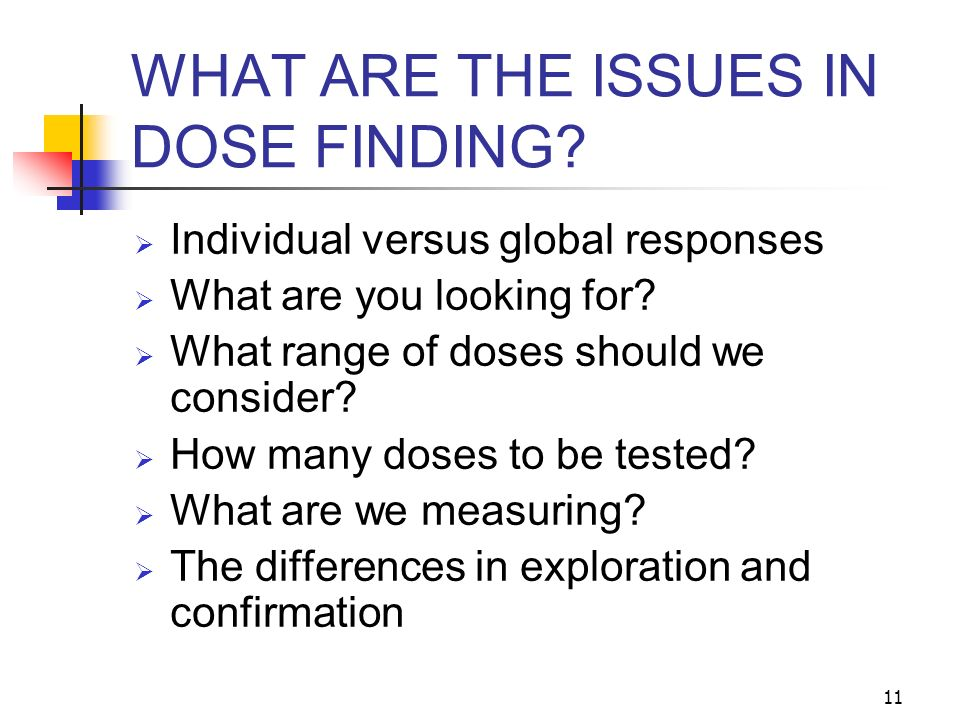 WHAT ARE THE ISSUES IN DOSE FINDING