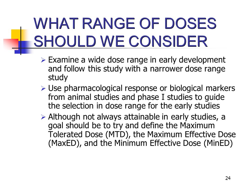 WHAT RANGE OF DOSES SHOULD WE CONSIDER
