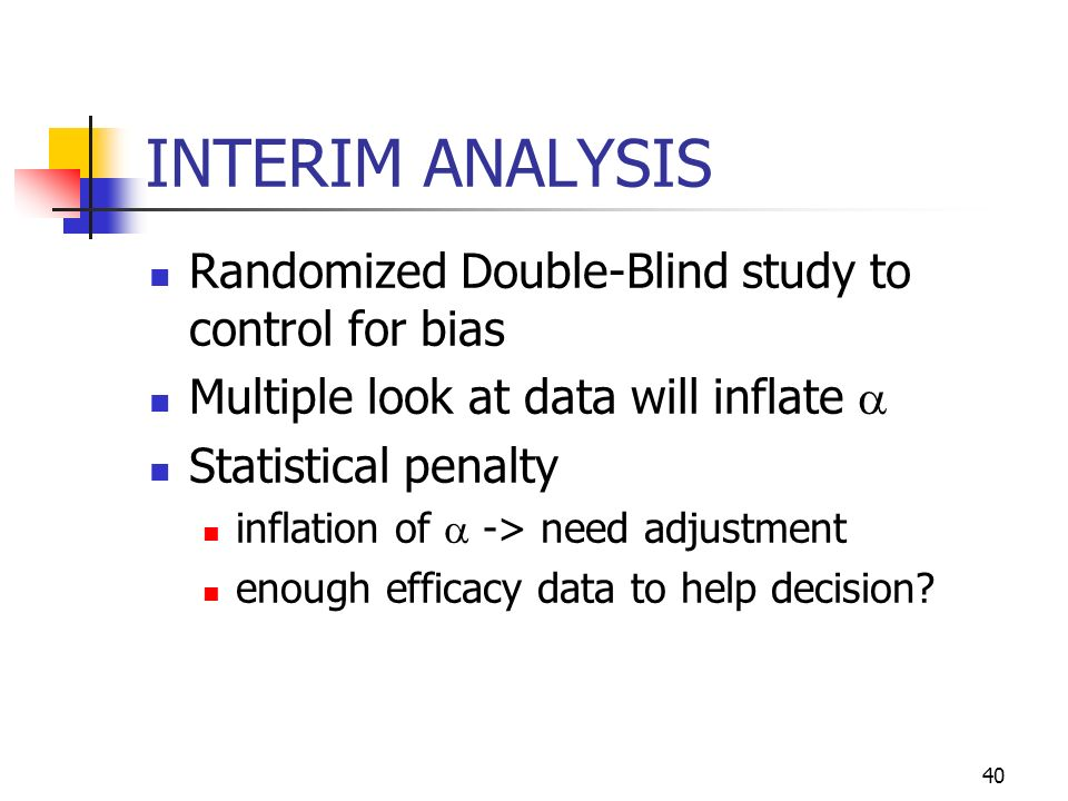 INTERIM ANALYSIS Randomized Double-Blind study to control for bias
