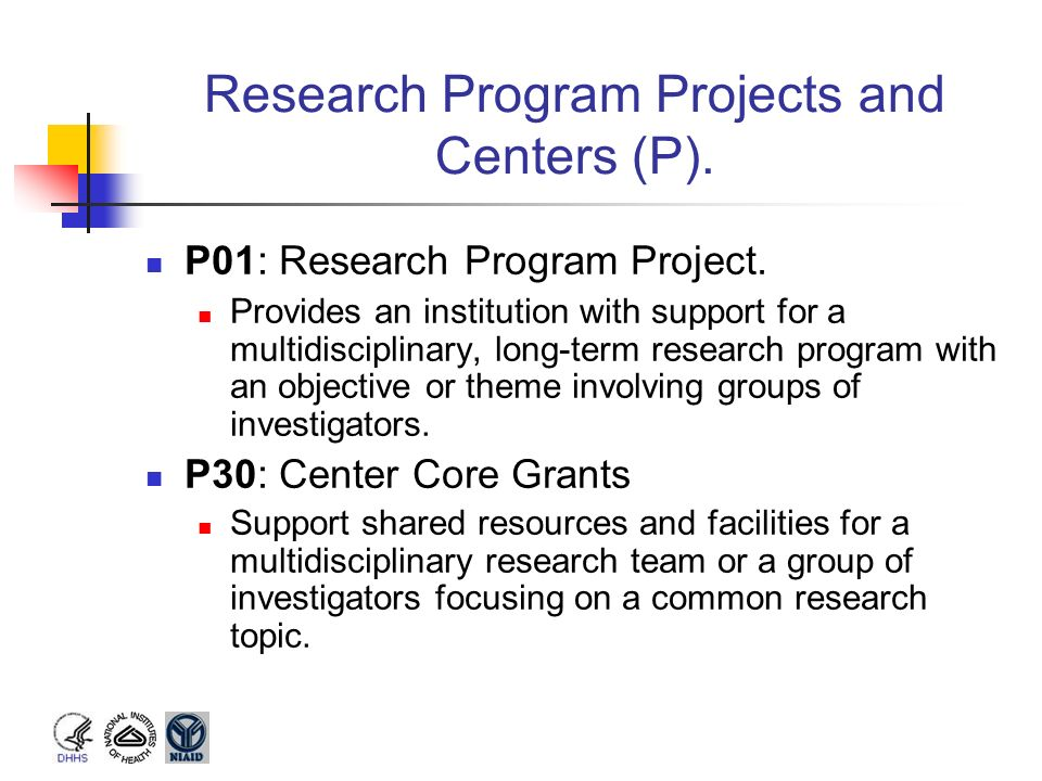 Research Program Projects and Centers (P).
