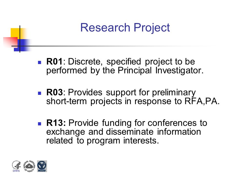Research Project R01: Discrete, specified project to be performed by the Principal Investigator.