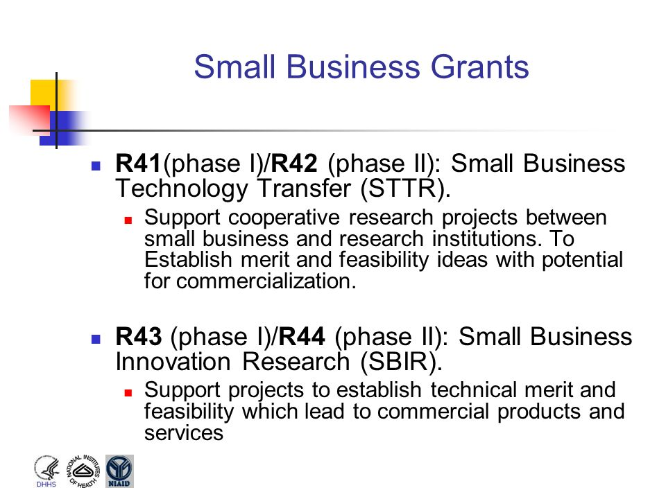 Small Business Grants R41(phase I)/R42 (phase II): Small Business Technology Transfer (STTR).