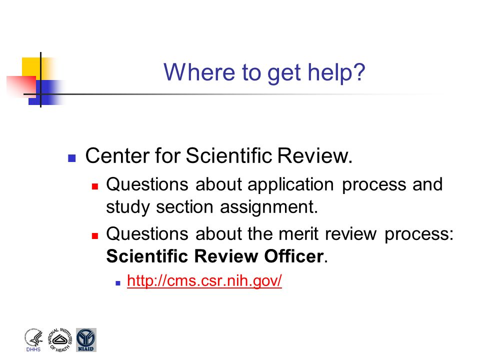 Where to get help Center for Scientific Review.
