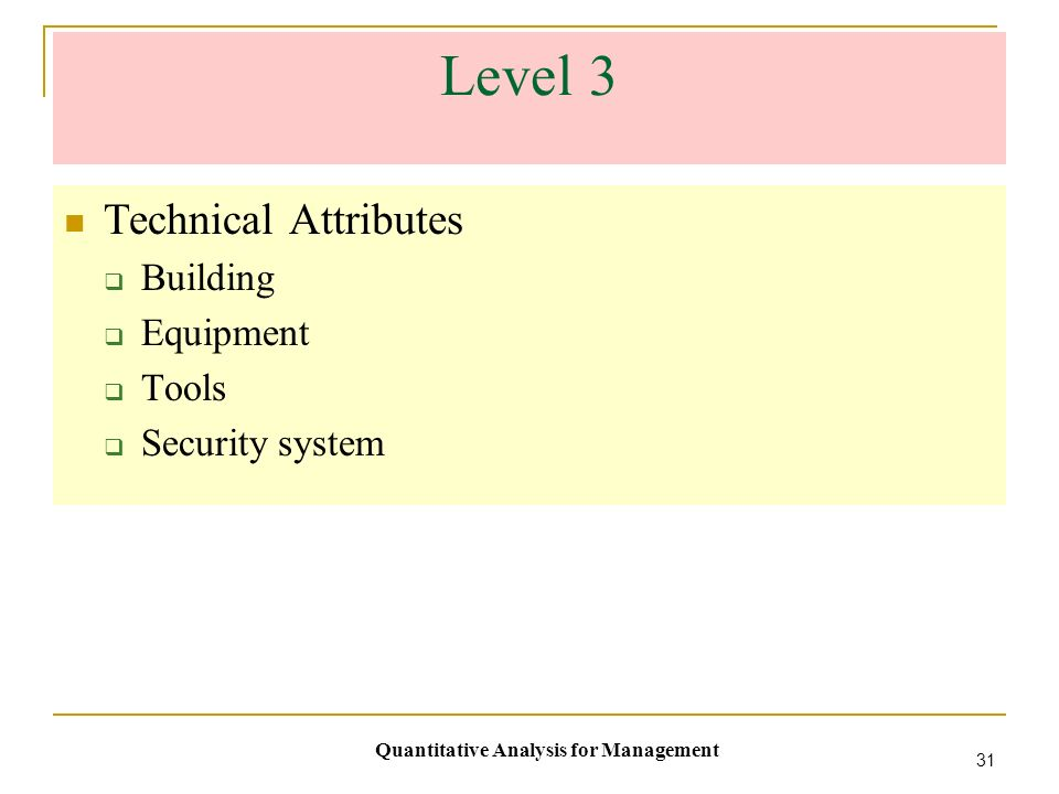 quantitative analysis for management Quantitative techniques help a manager improve the overall quality of decision making these techniques are most commonly used in the rational/logical decision model, but they can apply in any of the other models as well among the most common techniques are decision trees, payback analysis, and.