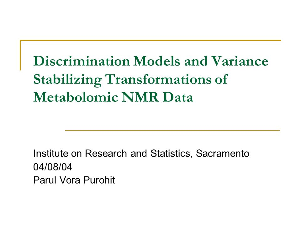 Discrimination Models and Variance Stabilizing Transformations of Metabolomic NMR Data