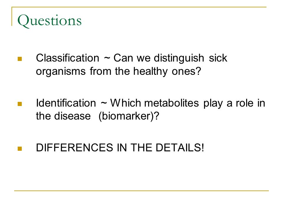 Questions Classification ~ Can we distinguish sick organisms from the healthy ones