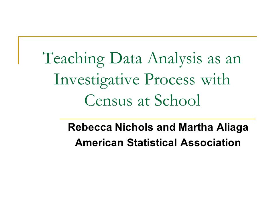 Rebecca Nichols and Martha Aliaga American Statistical Association