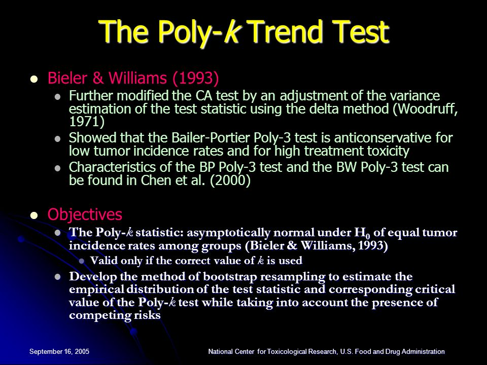 The Poly-k Trend Test Bieler & Williams (1993) Objectives