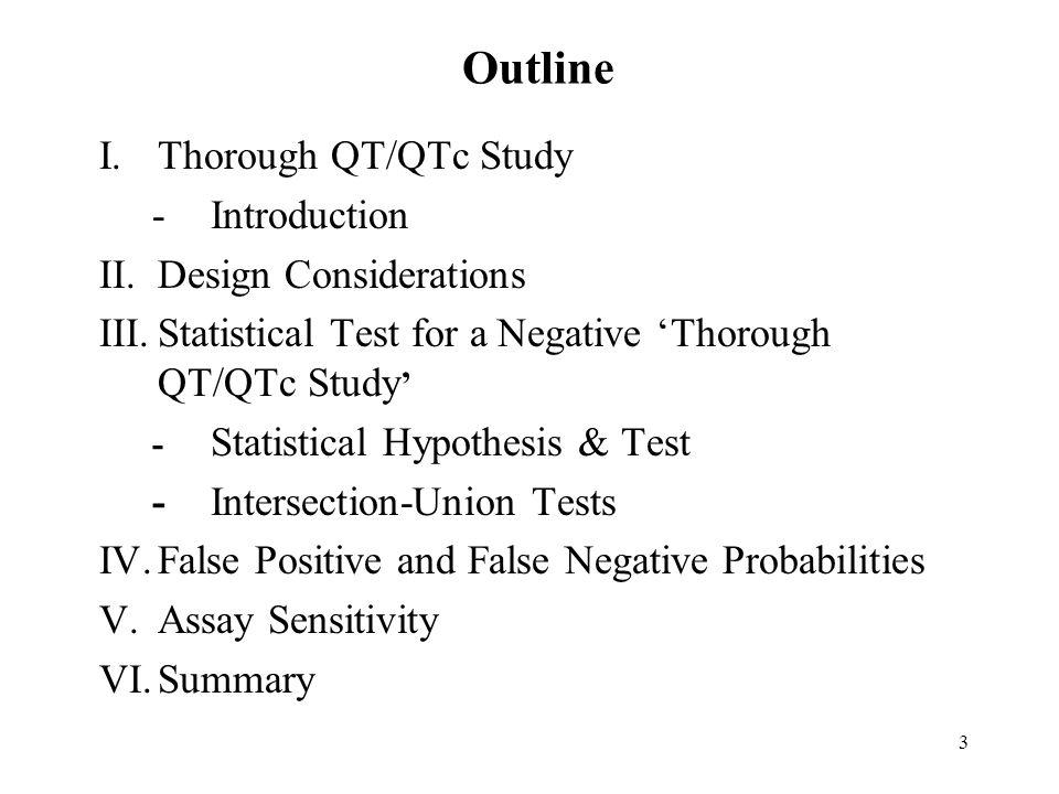 Outline I. Thorough QT/QTc Study - Introduction Design Considerations