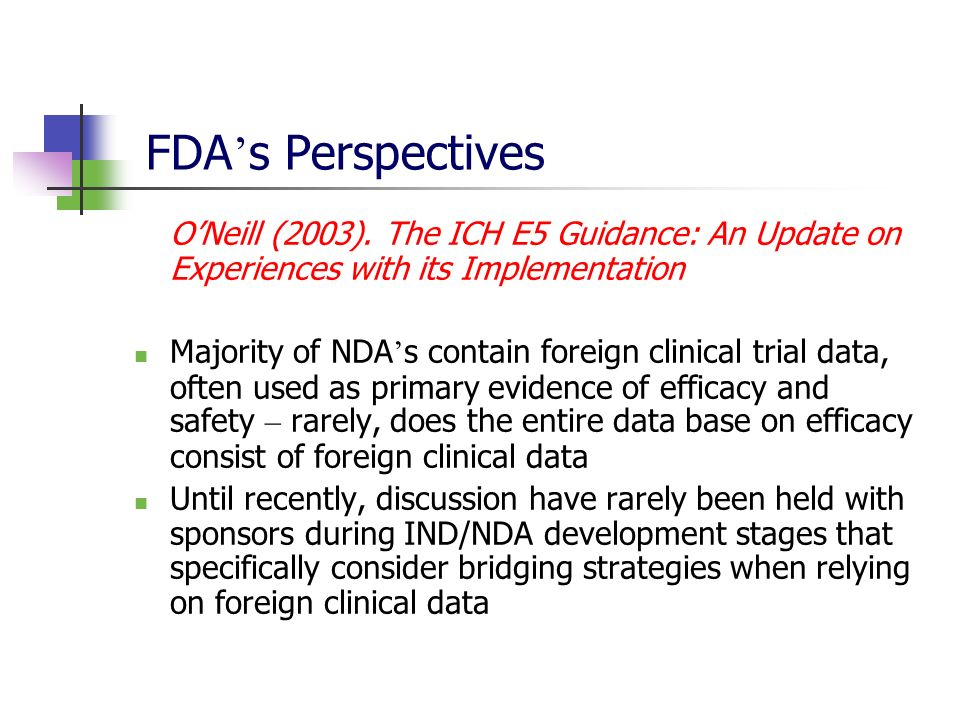 FDA's Perspectives O'Neill (2003). The ICH E5 Guidance: An Update on Experiences with its Implementation.