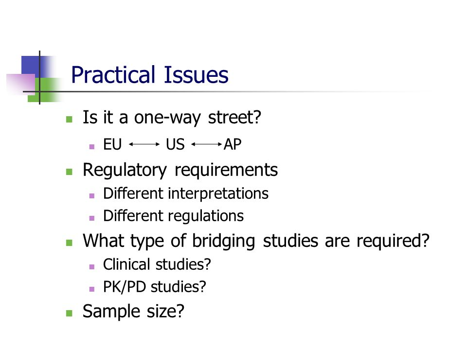 Practical Issues Is it a one-way street Regulatory requirements