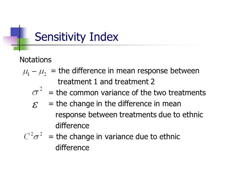Sensitivity Index Notations = the difference in mean response between
