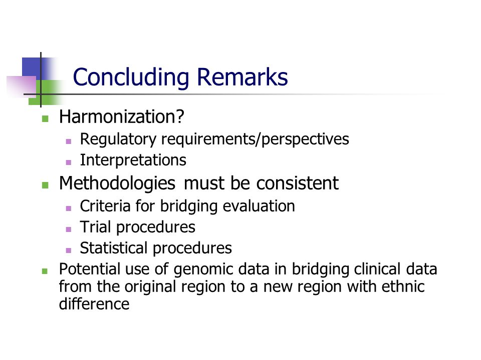 Concluding Remarks Harmonization Methodologies must be consistent