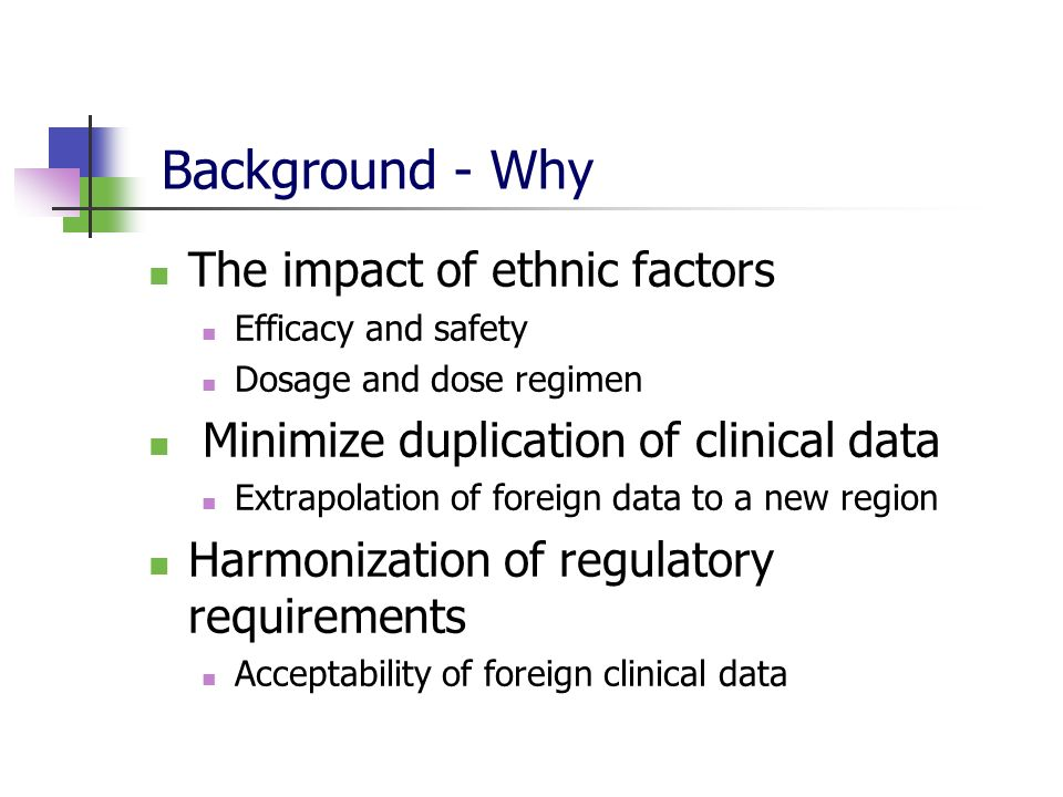 Background - Why The impact of ethnic factors