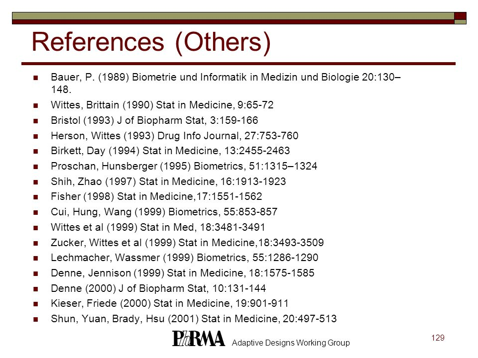 References (Others) Bauer, P. (1989) Biometrie und Informatik in Medizin und Biologie 20:130–148. Wittes, Brittain (1990) Stat in Medicine, 9:65-72.