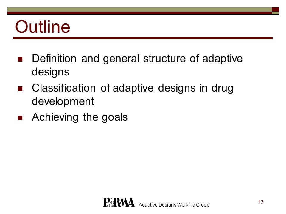 Outline Definition and general structure of adaptive designs
