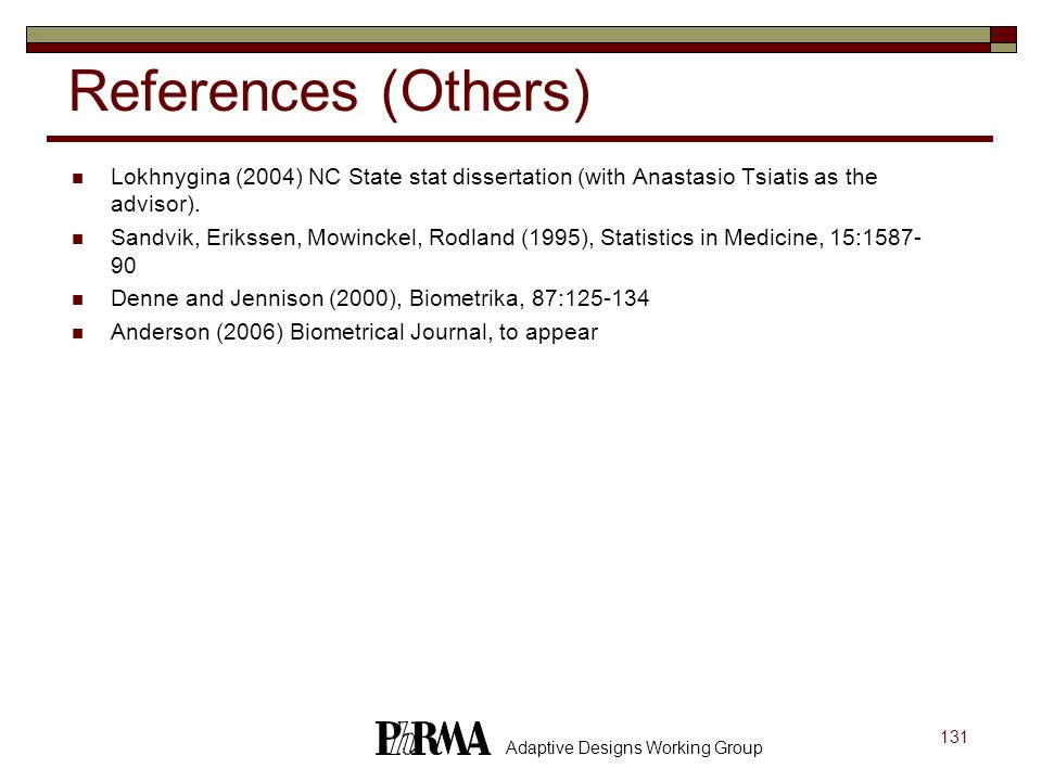 References (Others) Lokhnygina (2004) NC State stat dissertation (with Anastasio Tsiatis as the advisor).