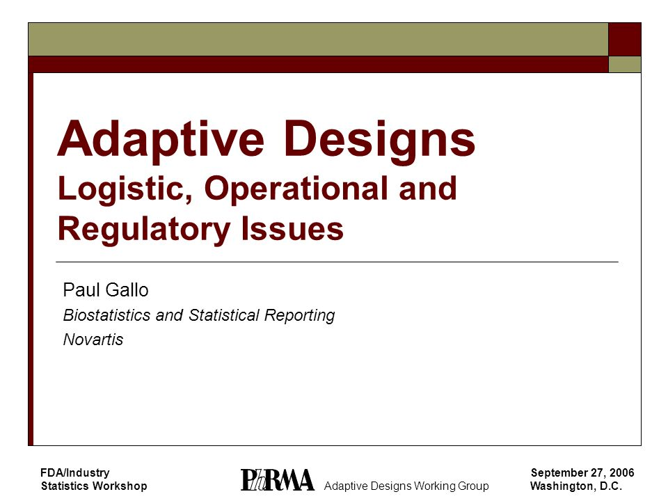Adaptive Designs Logistic, Operational and Regulatory Issues