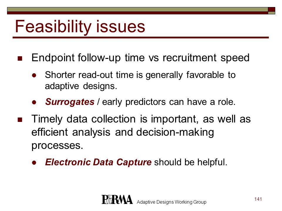 Feasibility issues Endpoint follow-up time vs recruitment speed