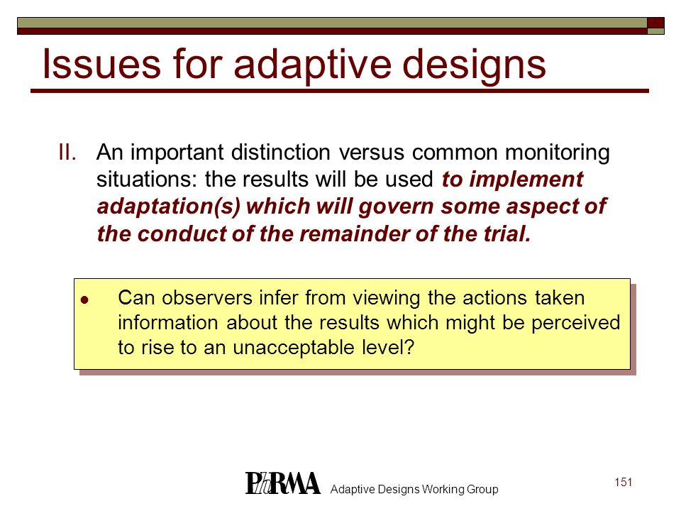 Issues for adaptive designs