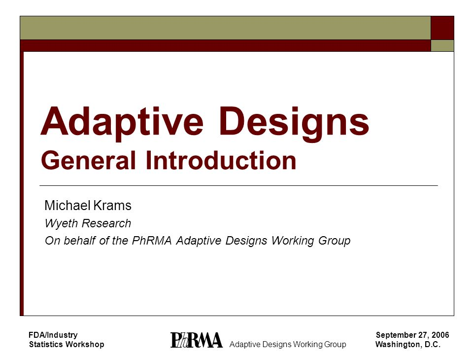 Adaptive Designs General Introduction