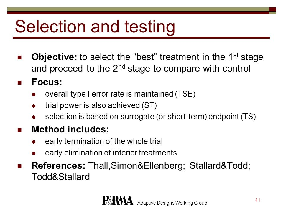 Selection and testing Objective: to select the best treatment in the 1st stage and proceed to the 2nd stage to compare with control.
