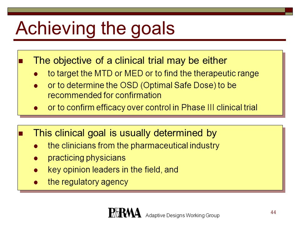 Achieving the goals The objective of a clinical trial may be either