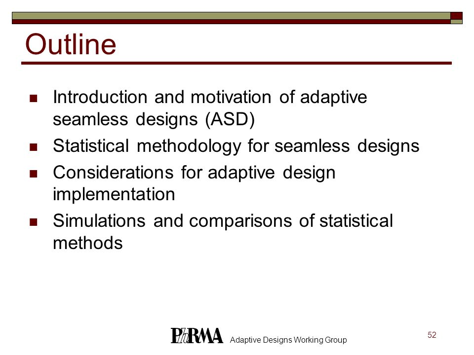 Outline Introduction and motivation of adaptive seamless designs (ASD)