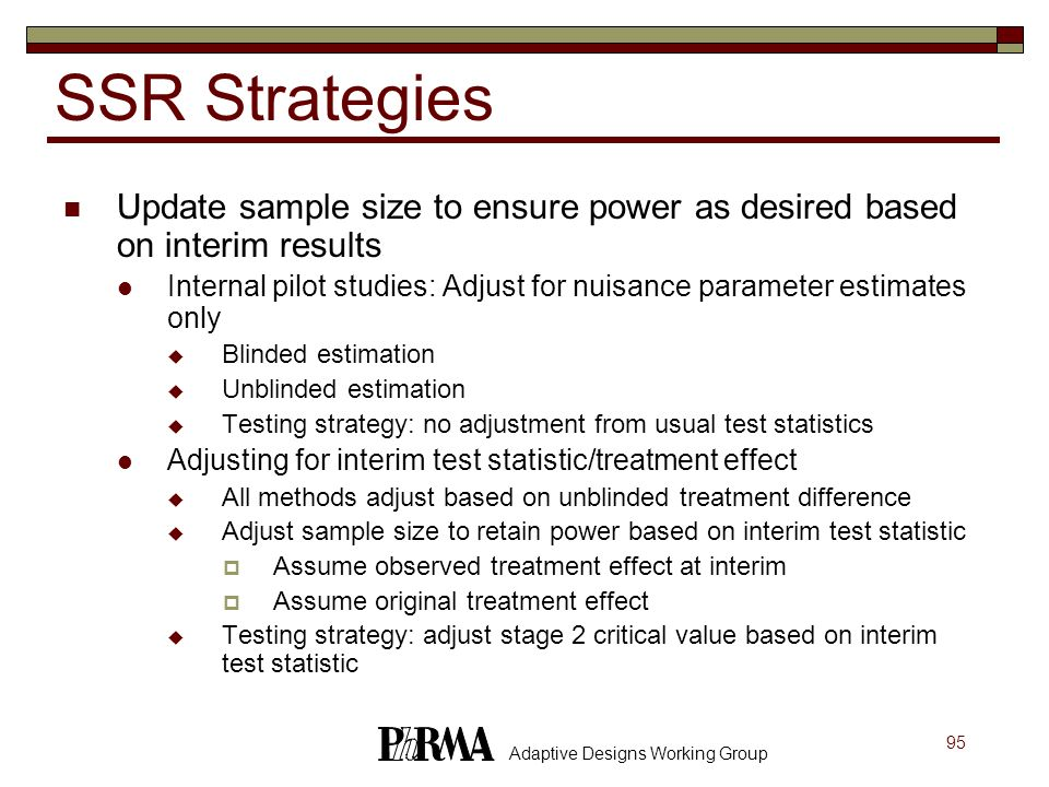 SSR Strategies Update sample size to ensure power as desired based on interim results.