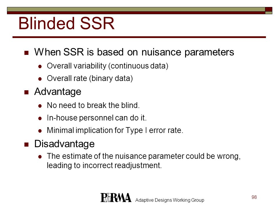 Blinded SSR When SSR is based on nuisance parameters Advantage