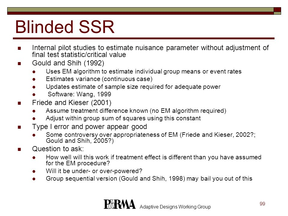 Blinded SSR Internal pilot studies to estimate nuisance parameter without adjustment of final test statistic/critical value.