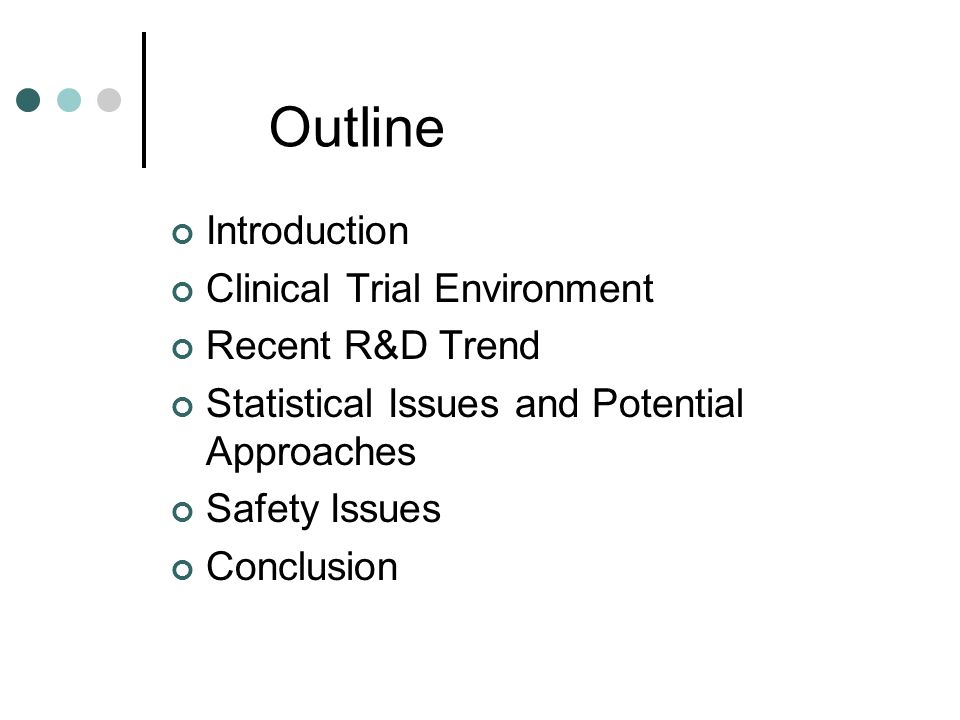 Outline Introduction Clinical Trial Environment Recent R&D Trend