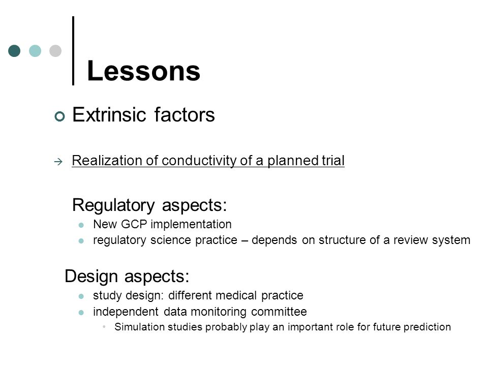 Lessons Extrinsic factors Regulatory aspects: