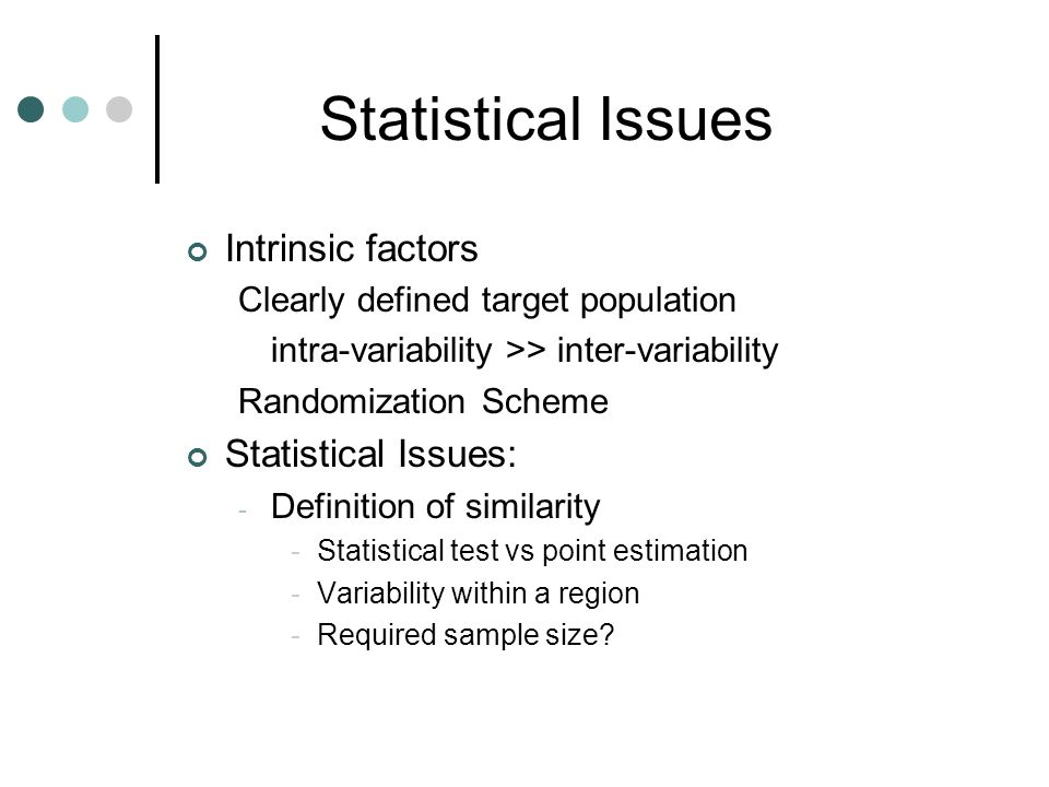 Statistical Issues Intrinsic factors Statistical Issues: