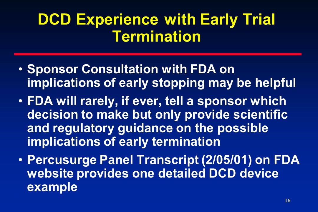 DCD Experience with Early Trial Termination