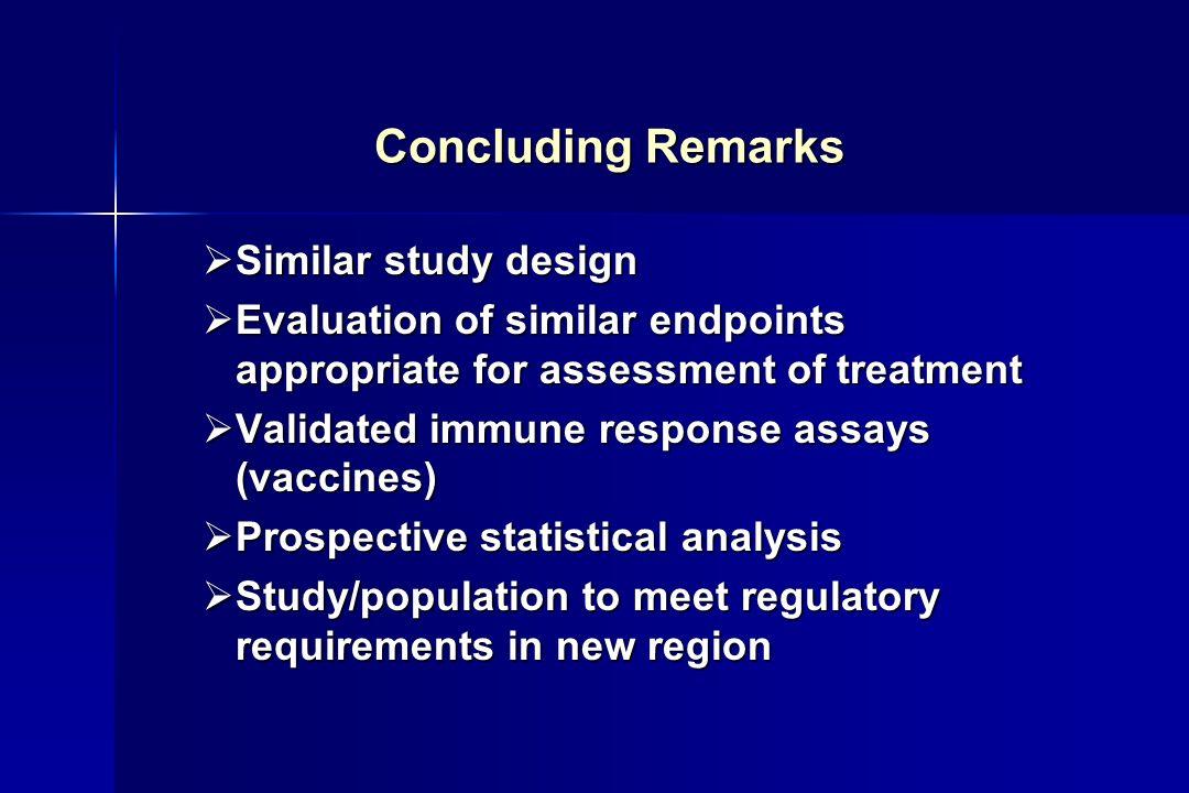 Concluding Remarks Similar study design