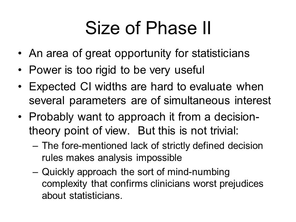 Size of Phase II An area of great opportunity for statisticians